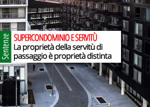 Supercondominio e proprietà servitù