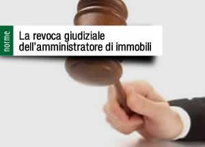 Revoca giudiziale amministratore di immobili