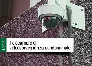 Telecamere di videosorveglianza condominiale